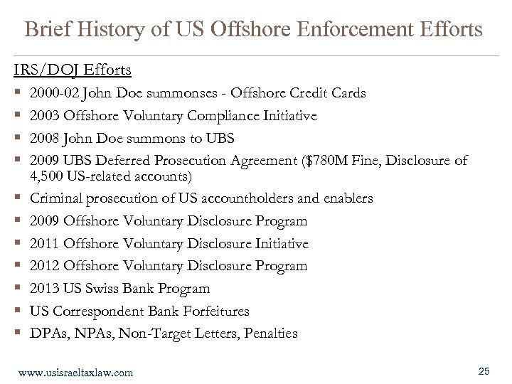 Brief History of US Offshore Enforcement Efforts IRS/DOJ Efforts § 2000 -02 John Doe