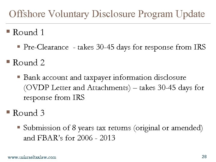 Offshore Voluntary Disclosure Program Update § Round 1 § Pre-Clearance - takes 30 -45