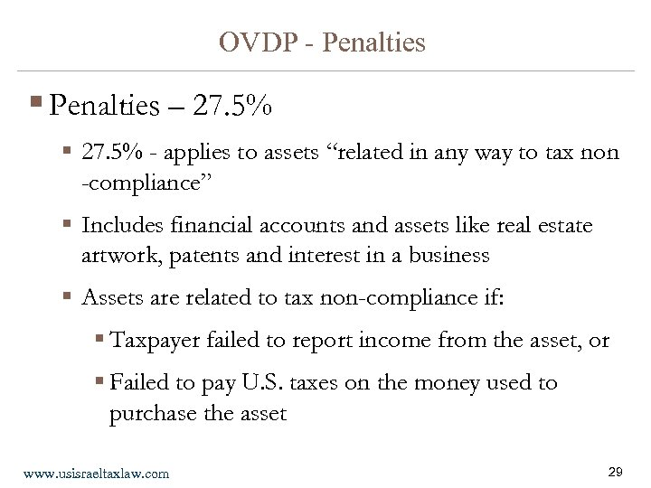 OVDP - Penalties § Penalties – 27. 5% § 27. 5% - applies to