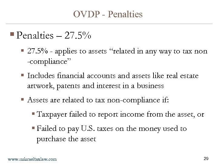 OVDP - Penalties § Penalties – 27. 5% § 27. 5% - applies to