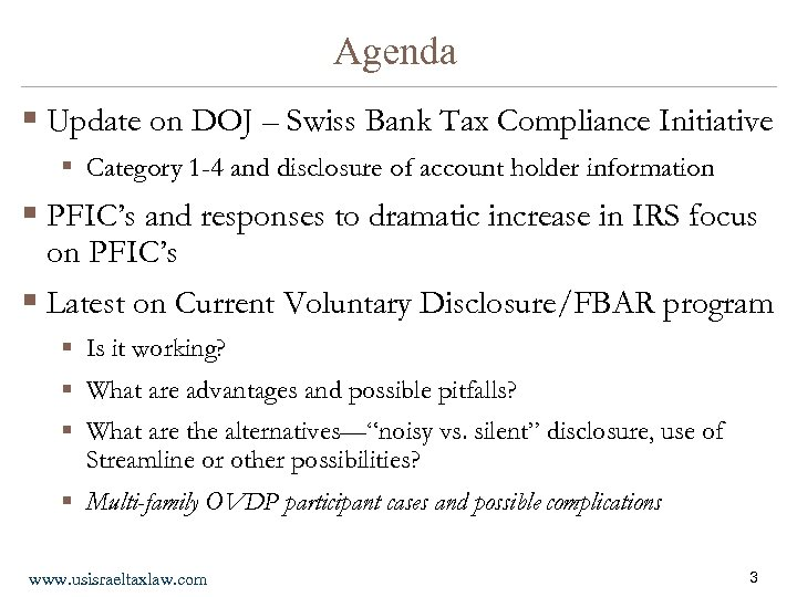 Agenda § Update on DOJ – Swiss Bank Tax Compliance Initiative § Category 1