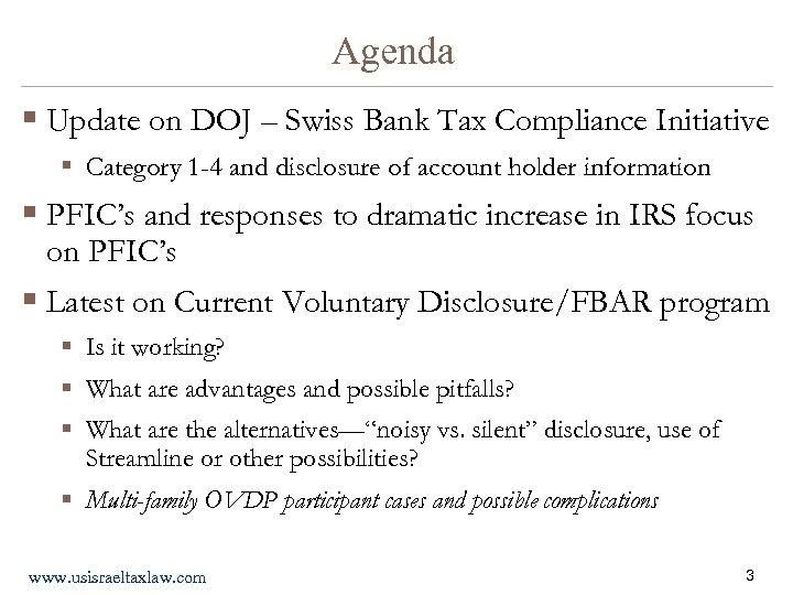 Agenda § Update on DOJ – Swiss Bank Tax Compliance Initiative § Category 1