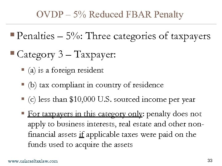 OVDP – 5% Reduced FBAR Penalty § Penalties – 5%: Three categories of taxpayers