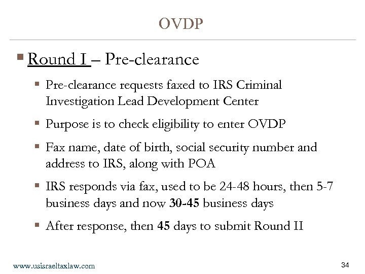 OVDP § Round I – Pre-clearance § Pre-clearance requests faxed to IRS Criminal Investigation