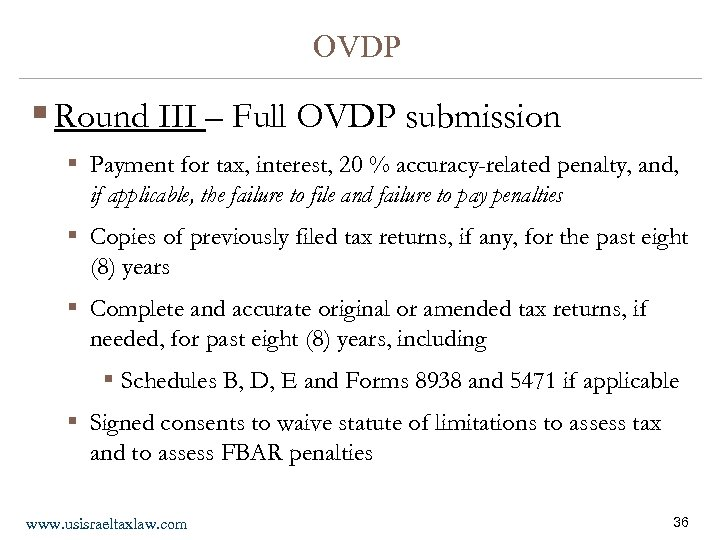 OVDP § Round III – Full OVDP submission § Payment for tax, interest, 20
