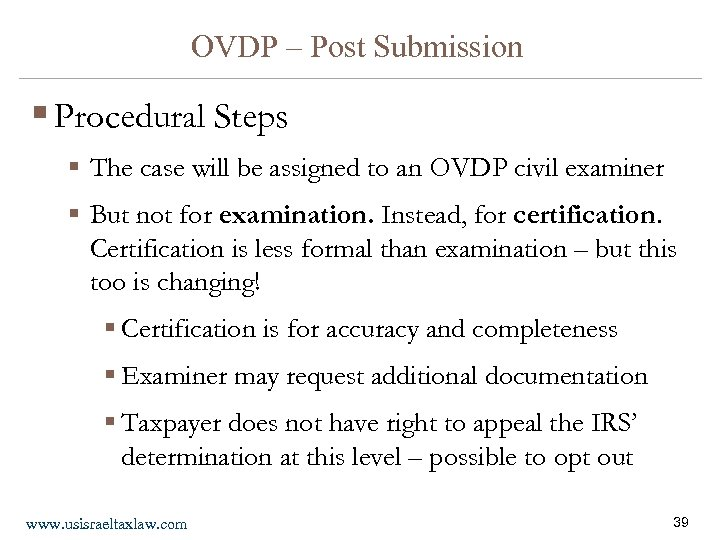 OVDP – Post Submission § Procedural Steps § The case will be assigned to