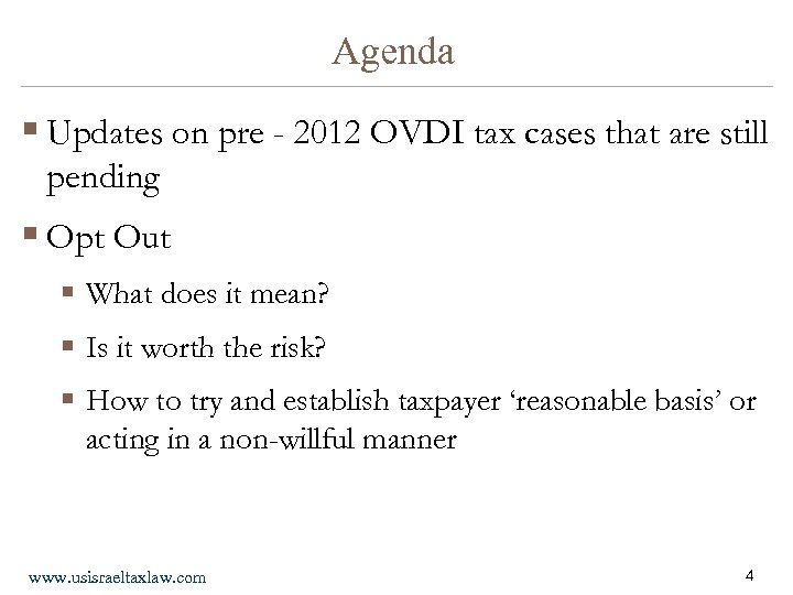 Agenda § Updates on pre - 2012 OVDI tax cases that are still pending