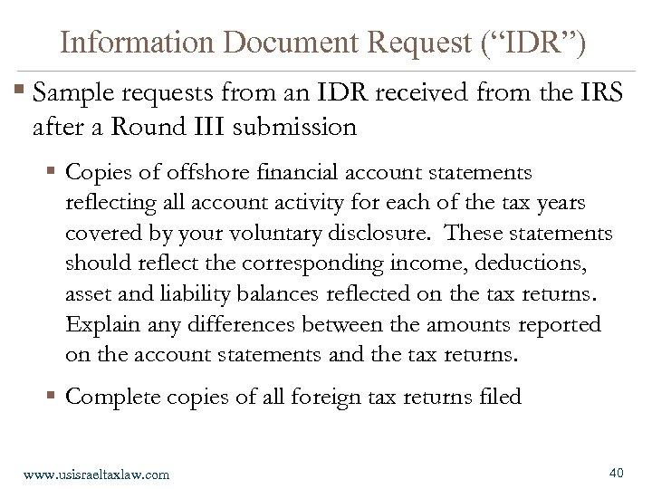 "Information Document Request (""IDR"") § Sample requests from an IDR received from the IRS"