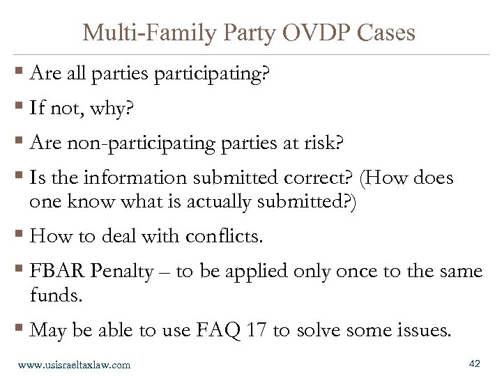 Multi-Family Party OVDP Cases § Are all parties participating? § If not, why? §