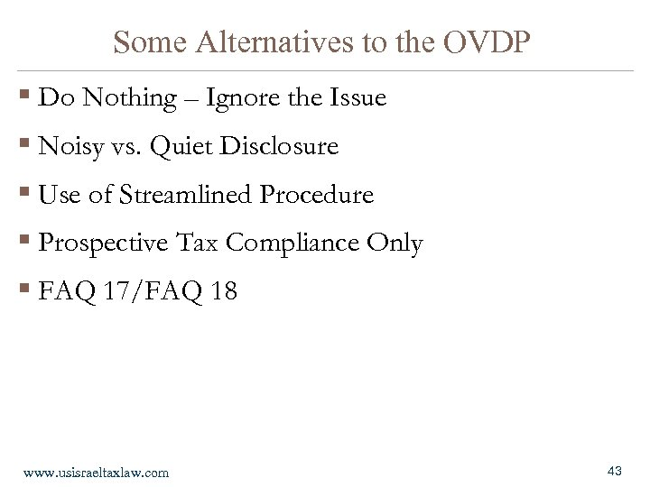 Some Alternatives to the OVDP § Do Nothing – Ignore the Issue § Noisy