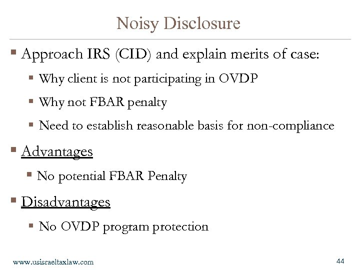 Noisy Disclosure § Approach IRS (CID) and explain merits of case: § Why client