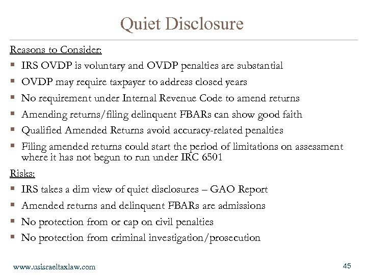 Quiet Disclosure Reasons to Consider: § IRS OVDP is voluntary and OVDP penalties are