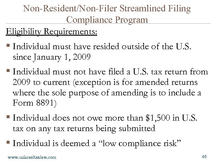 Non-Resident/Non-Filer Streamlined Filing Compliance Program Eligibility Requirements: § Individual must have resided outside of