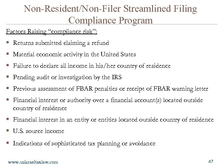 "Non-Resident/Non-Filer Streamlined Filing Compliance Program Factors Raising ""compliance risk"": § § § Returns submitted"
