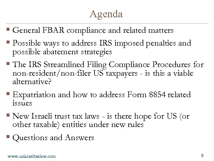 Agenda § General FBAR compliance and related matters § Possible ways to address IRS