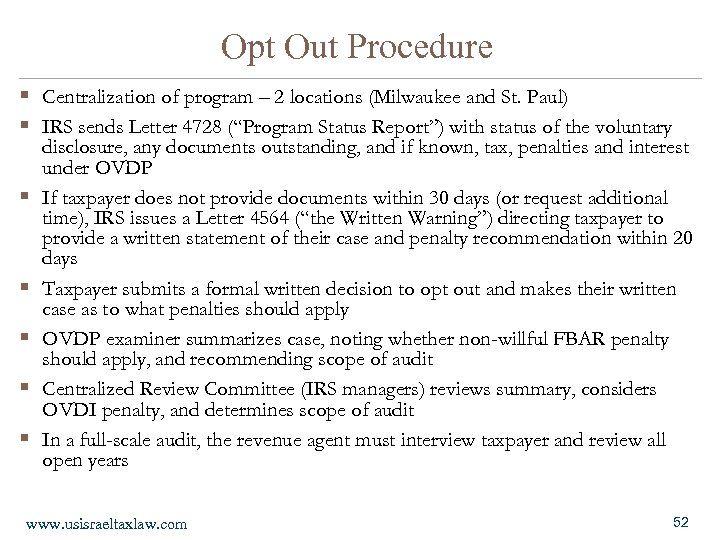 Opt Out Procedure § Centralization of program – 2 locations (Milwaukee and St. Paul)