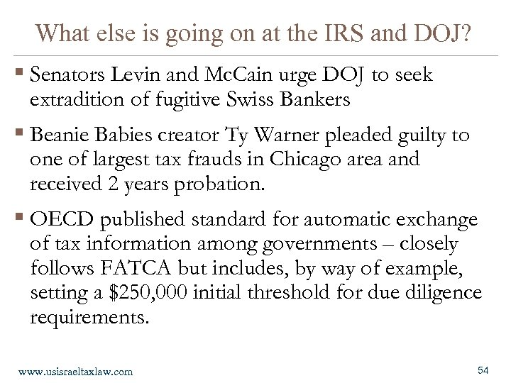 What else is going on at the IRS and DOJ? § Senators Levin and