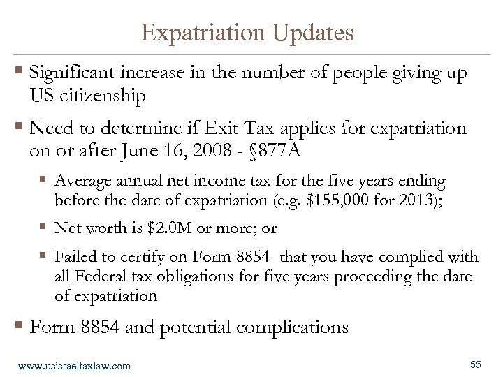 Expatriation Updates § Significant increase in the number of people giving up US citizenship