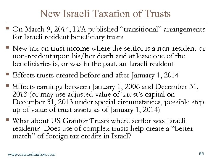 "New Israeli Taxation of Trusts § On March 9, 2014, ITA published ""transitional"" arrangements"