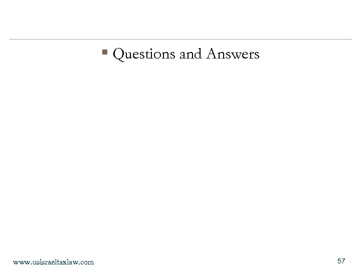 § Questions and Answers www. usisraeltaxlaw. com 57
