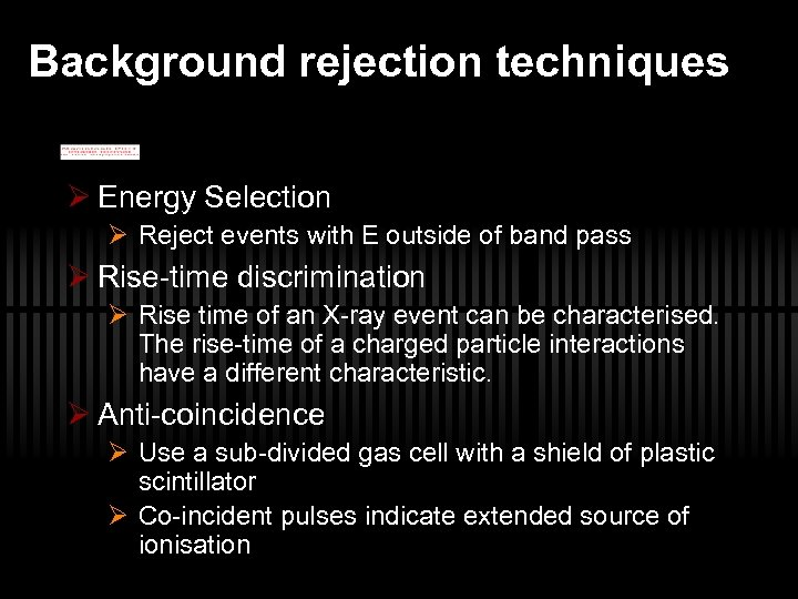 Background rejection techniques Ø Energy Selection Ø Reject events with E outside of band
