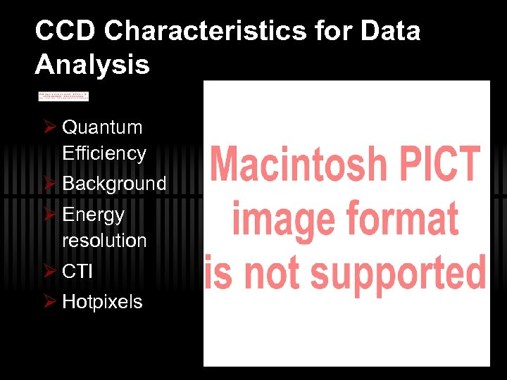 CCD Characteristics for Data Analysis Ø Quantum Efficiency Ø Background Ø Energy resolution Ø