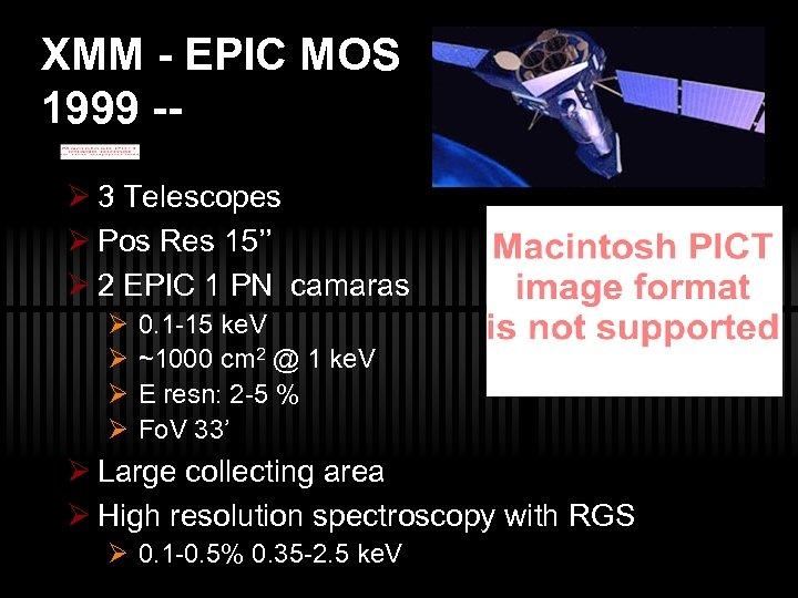 XMM - EPIC MOS 1999 -Ø 3 Telescopes Ø Pos Res 15'' Ø 2