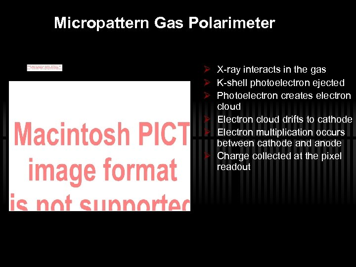 Micropattern Gas Polarimeter Ø X-ray interacts in the gas Ø K-shell photoelectron ejected Ø
