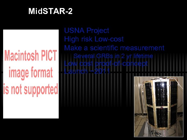 Mid. STAR-2 USNA Project High risk Low-cost Make a scientific measurement Several GRBs in