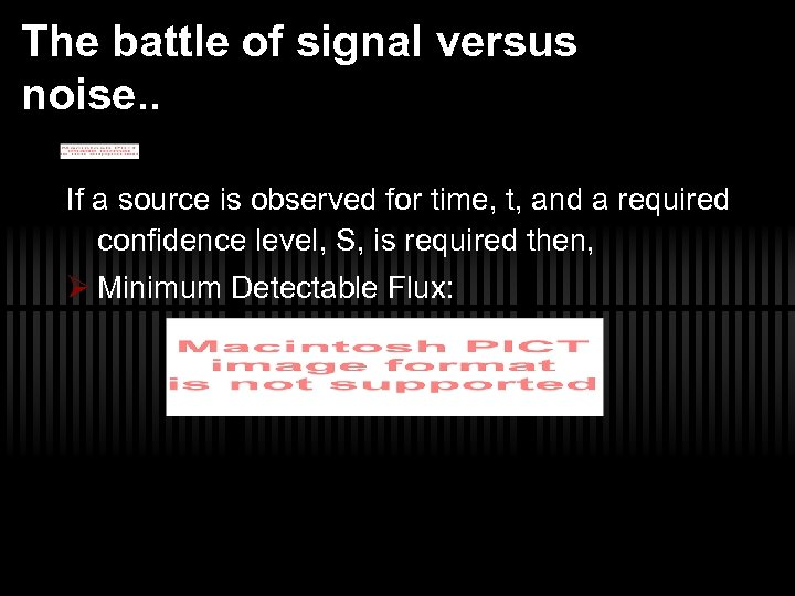 The battle of signal versus noise. . If a source is observed for time,