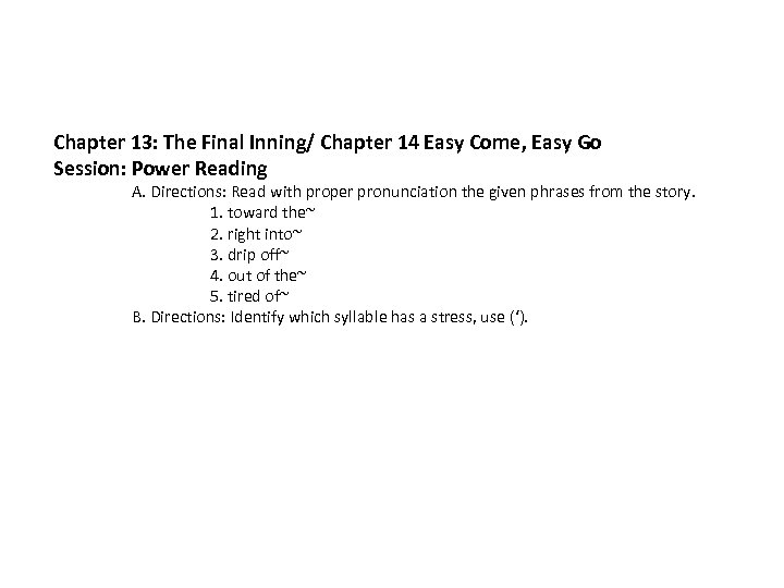 Chapter 13: The Final Inning/ Chapter 14 Easy Come, Easy Go Session: Power Reading