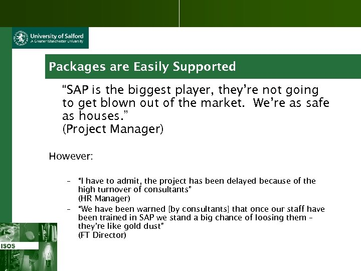 "Packages are Easily Supported ""SAP is the biggest player, they're not going to get"