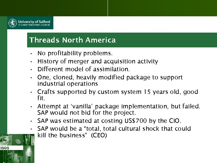 Threads North America • • No profitability problems. History of merger and acquisition activity