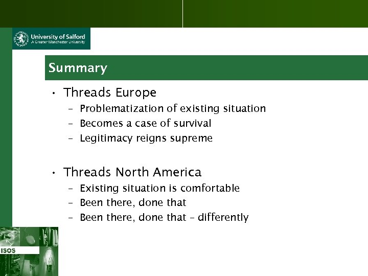 Summary • Threads Europe – Problematization of existing situation – Becomes a case of