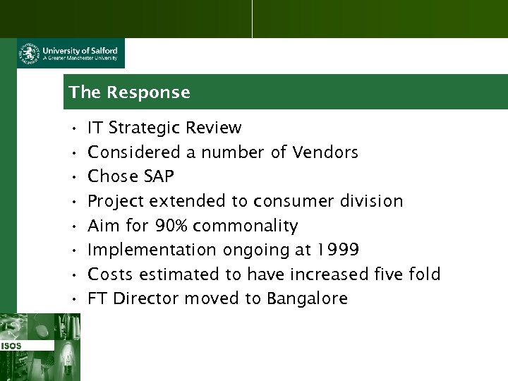 The Response • • IT Strategic Review Considered a number of Vendors Chose SAP