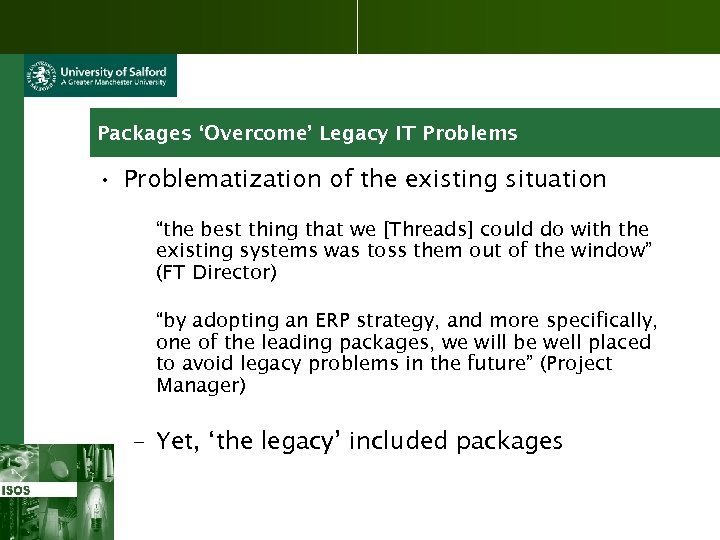 "Packages 'Overcome' Legacy IT Problems • Problematization of the existing situation ""the best thing"