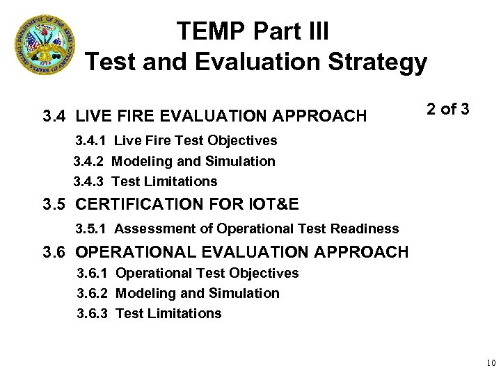 TEMP Part III Test and Evaluation Strategy 3. 4 LIVE FIRE EVALUATION APPROACH 2