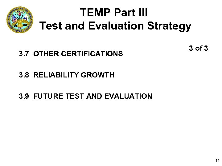 TEMP Part III Test and Evaluation Strategy 3. 7 OTHER CERTIFICATIONS 3 of 3