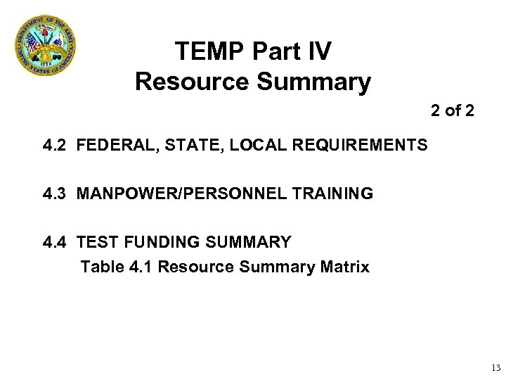 TEMP Part IV Resource Summary 2 of 2 4. 2 FEDERAL, STATE, LOCAL REQUIREMENTS