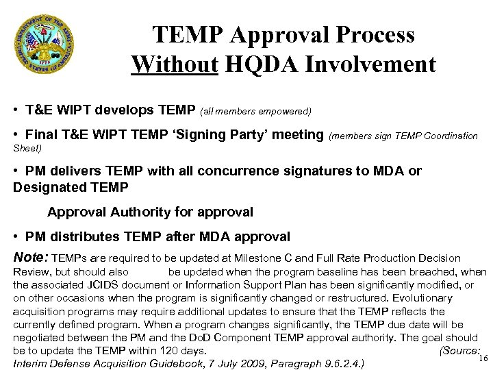 TEMP Approval Process Without HQDA Involvement • T&E WIPT develops TEMP (all members empowered)