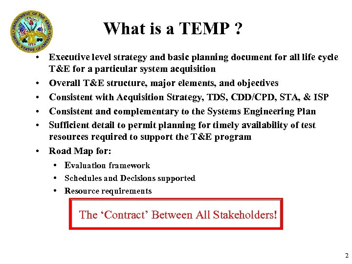 What is a TEMP ? • Executive level strategy and basic planning document for