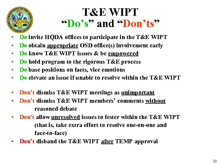 "T&E WIPT ""Do's"" and ""Don'ts"" • • • Do invite HQDA offices to participate"