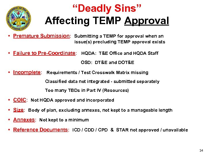 """""""Deadly Sins"""" Affecting TEMP Approval • Premature Submission: Submitting a TEMP for approval when"""