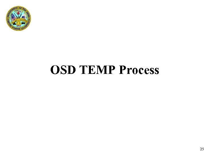 OSD TEMP Process TEMAC T&E Refresher Course 25