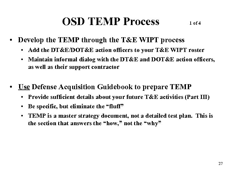 OSD TEMP Process 1 of 4 • Develop the TEMP through the T&E WIPT