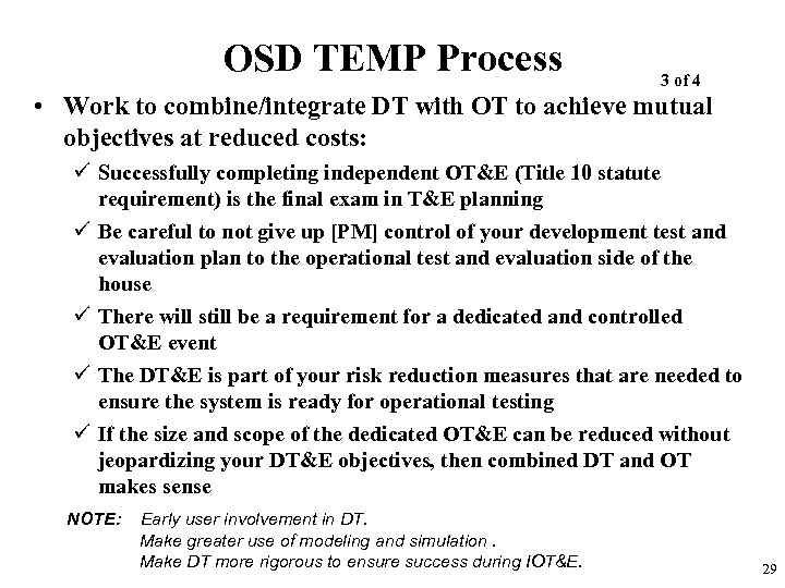 OSD TEMP Process 3 of 4 • Work to combine/integrate DT with OT to