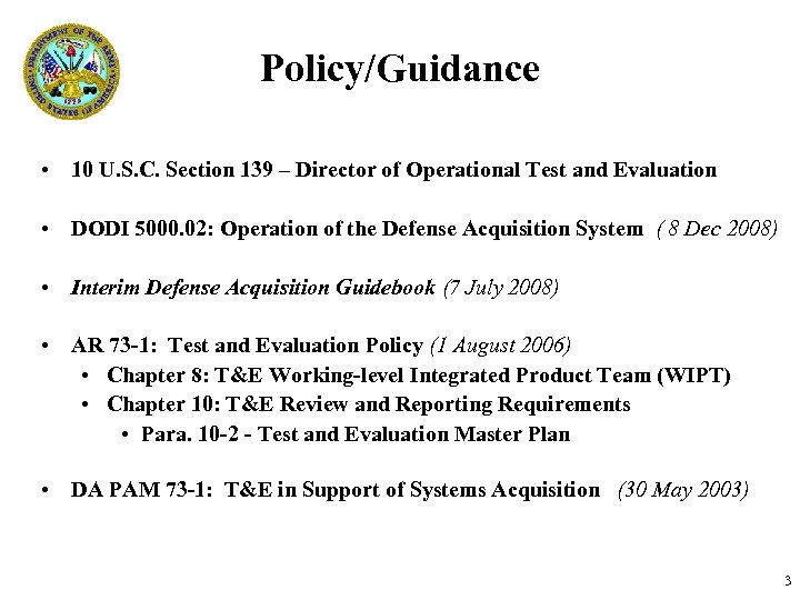 Policy/Guidance • 10 U. S. C. Section 139 – Director of Operational Test and