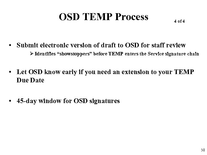 OSD TEMP Process 4 of 4 • Submit electronic version of draft to OSD