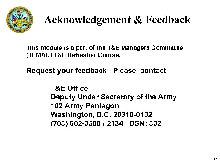 Acknowledgement & Feedback This module is a part of the T&E Managers Committee (TEMAC)
