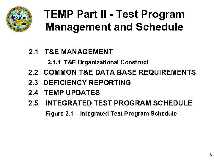 TEMP Part II - Test Program Management and Schedule 2. 1 T&E MANAGEMENT 2.